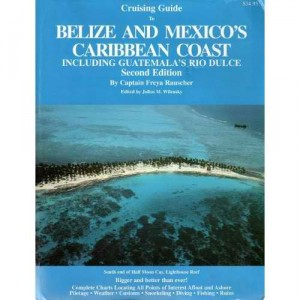 Freya Rauscher's Belize Cruising Guide, 1996 - NOT THIS ONE!  Get the 2007 Edition!