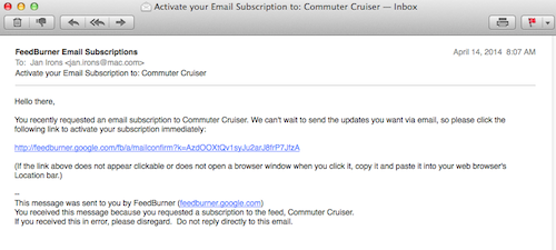 The e-mail you'll receive to confirm you want to be notified whenever there's something new on commuterCRUISER.com.  Click on the link to confirm.